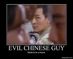 Chinese Guy Meme - evil chinese guy demotivational poster fakeposters com