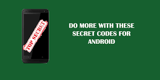 android secret codes do more with your phone with these android secret codes droidviews