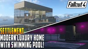 Luxury Home by Fallout 4 Modern Luxury Home Settlement With Swimming Pool Youtube