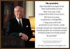 quote on gratitude daily thought from lds leaders gordon b hinckley on gratitude