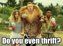 Macklemore Meme - do you even thrift macklemore quickmeme