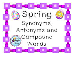 Antonyms Synonyms and pound Words Easter & Spring Work on