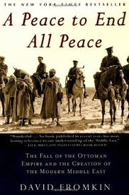 Fall Of The Ottomans A Peace To End All Peace The Fall Of The Ottoman Empire And The