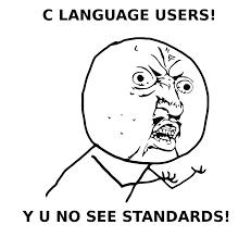 Y U No Guy Meme - c language uers y u no see standards phoxis
