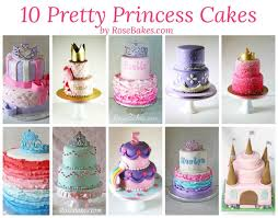 10 pretty princess cakes rose bakes