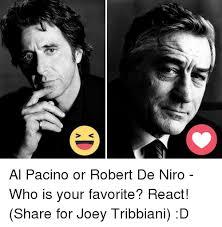 De Niro Meme - al pacino or robert de niro who is your favorite react share