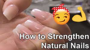 how to strengthen natural nails with an acrylic overlay youtube