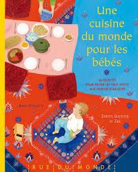 recette de cuisine du monde une cuisine du monde pour les bébés calendrier 60 recettes pour
