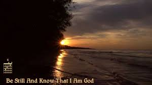 be still and know that i am god classic scripture song with