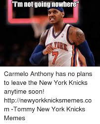 i m not going nowhere carmelo anthony has no plans to leave the new