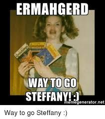 Way To Go Meme - ermahgerd way to go memegeneratornet net meme on me me
