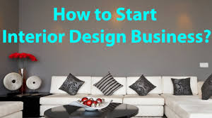 how to start interior design business youtube