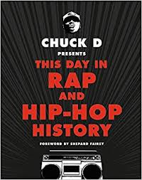 chuck d presents this day in rap and hip hop history chuck d