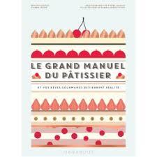 livre cuisine marabout marabout le grand manuel du pâtissier livre de cuisine