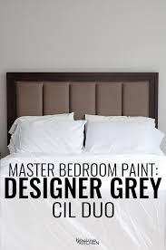 the perfect master bedroom paint cil designer grey