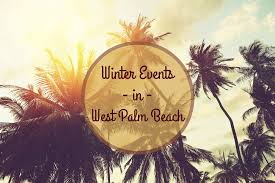 complete guide to west palm events winter 2016