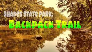 Shades State Park Map by Shades State Park Back Pack Trail Youtube