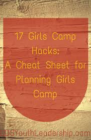 17 lds girls camp hacks a cheat sheet for planning girls camp