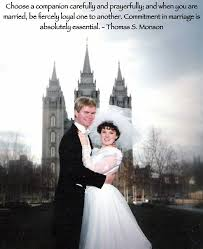 wedding quotes lds choose a companion carefully and prayerfully and when you are
