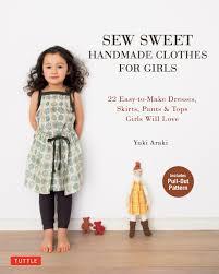 Little Girls Clothing Stores Sew Sweet Handmade Clothes For Girls Book By Yuki Araki