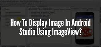 imageview android how to display image in android studio using imageview codespeedy