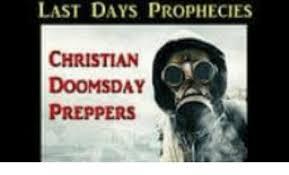 Doomsday Preppers Meme - last days prophecies christian a doomsday preppers meme on esmemes com