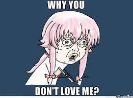 Meme Yu No - gasai yuno why you don t by radioactive carrot meme center