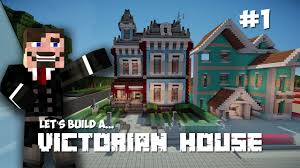 victorian house minecraft lets build victorian house part 1 youtube