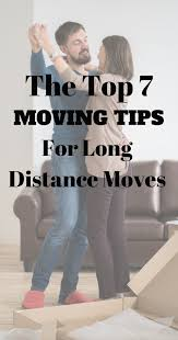 the top 7 long distance moving tips