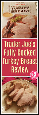 cooked turkey for sale trader joe s fully cooked turkey breast