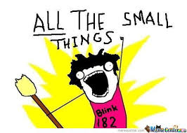 All Of The Things Meme - all the small things by pow meme center