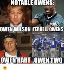 Terrell Owens Meme - notable owens owen wilson terrell owens 10 owen hart owen two