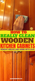 what should you use to clean wooden kitchen cabinets how to remove grease from your kitchen cabinets wooden