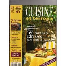 cuisine des terroirs recettes et terroirs n 1 70 recettes de saison 160 bonnes adresses dans