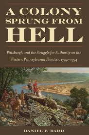 a colony sprung from hell pittsburgh and the struggle for