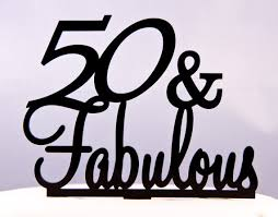 50 and fabulous birthday party cake topper