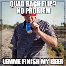 Quad Memes - quad back flips breh imgflip