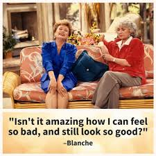 Golden Girls Memes - 17 quotes from the golden girls guaranteed to make your day