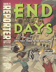 end of days cover stories santa fe reporter