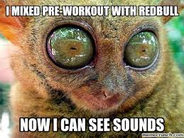 Pre Workout Meme - mixed pre workout with redbull