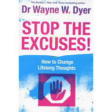 stop the excuses how to change lifelong thoughts book wayne