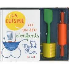 livre cuisine oliver la cuisine est un jeu d enfants coffret michel oliver achat