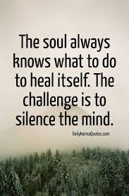 Challenge What To Do The Soul Always Knows What To Do To Heal Itself The Pixteller