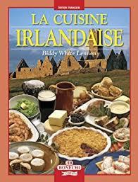 cuisine irlandaise typique amazon fr mon irlande une balade culinaire en passant par belfast