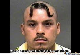 Meme Moustache - cause a normal moustache is too mainstream by mugennk meme center