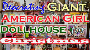 decorating american dollhouse for christmas youtube