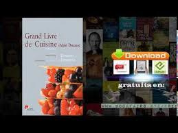 grand livre de cuisine alain ducasse le grand livre de cuisine d alain ducasse desserts et pâtisserie de