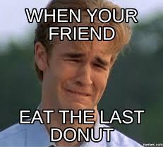 Doughnut Meme - you ate my donut prepare to die mermescom donuts meme on me me