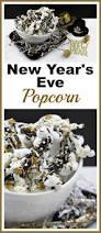 new year u0027s eve popcorn recipe party food snacks popcorn and