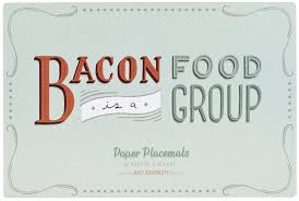 daily dishonesty bacon is a food group paper placemats 40